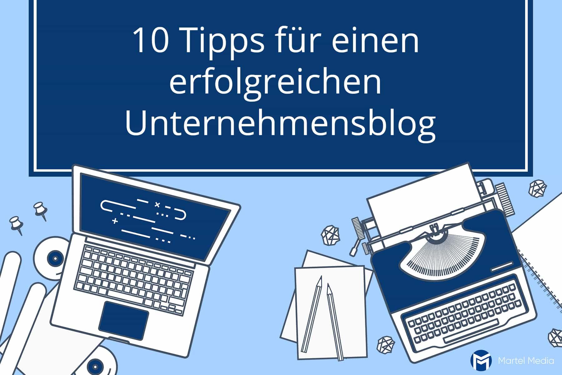 Tipps und Tricks für einen erfolgreichen Unternehmensblog