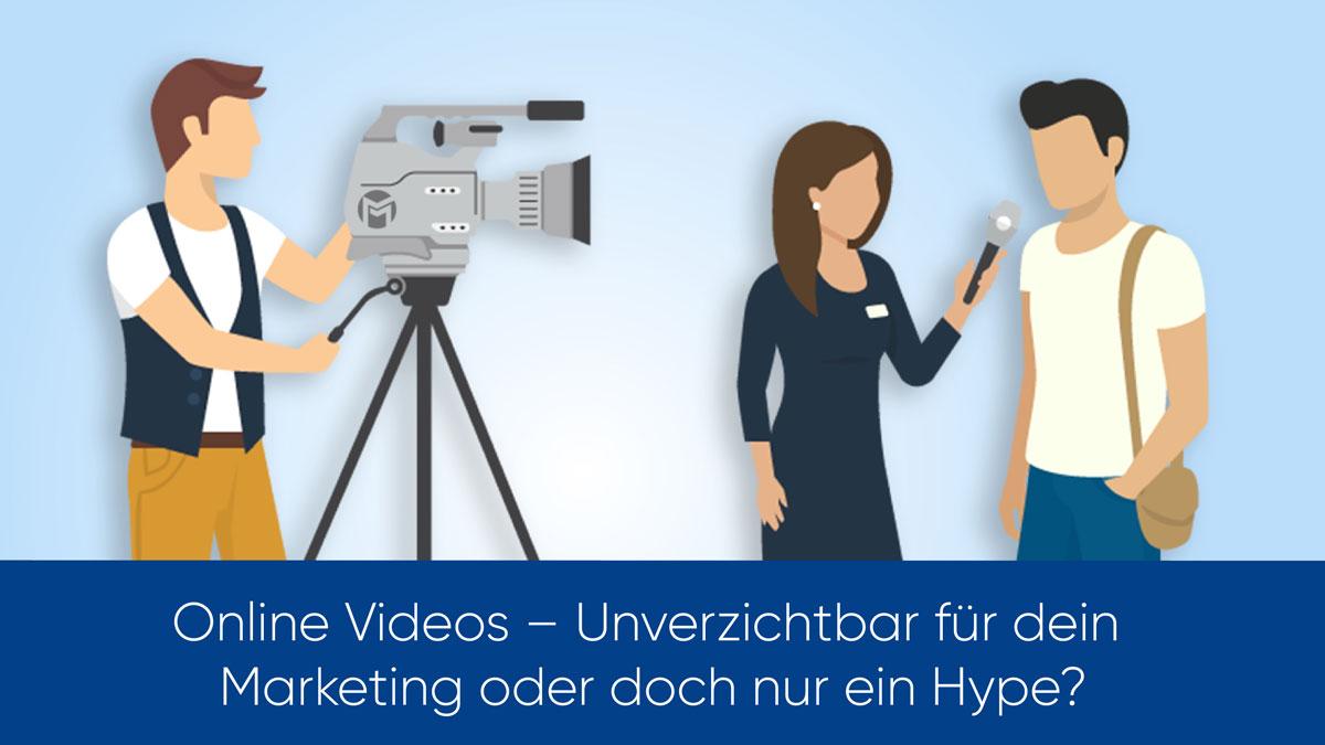 Online-Videos - Unverzichtbar für dein Marketing oder doch nur Hype?