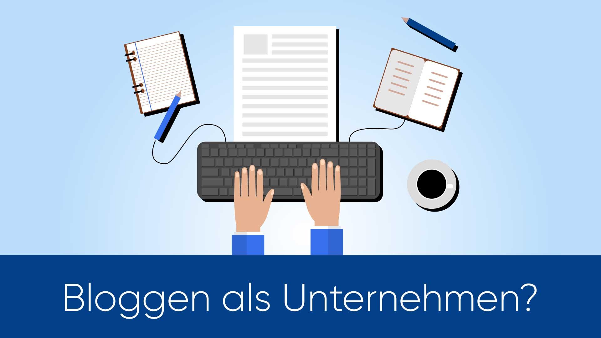 Bloggen als Unternehmen