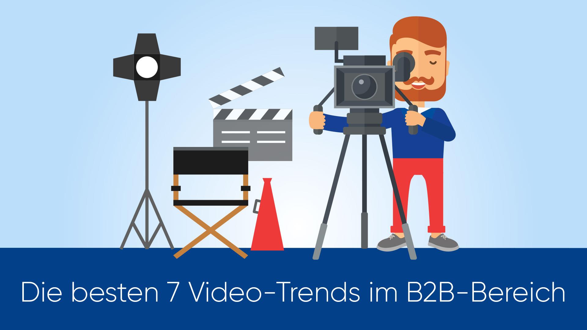 Die besten 7 Video-Trends im B2B-Bereich