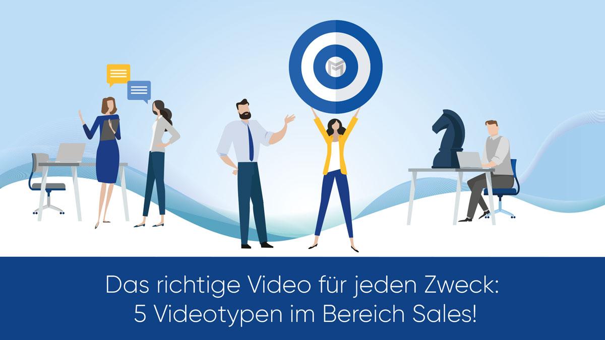 Das richtige Video für jeden Zweck: 5 Videotypen im Bereich Sales!