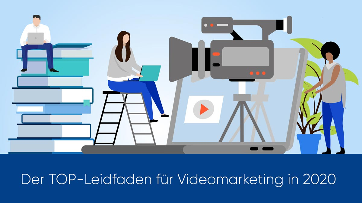 Der TOP-Leitfaden für Videomarketing in 2020