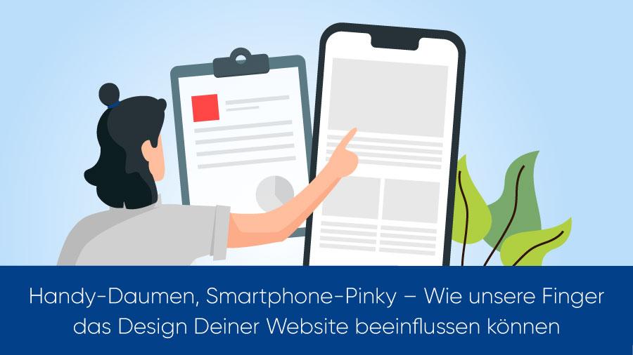 Handy-Daumen, Smartphone-Pinky – Wie unsere Finger das Design Deiner Website beeinflussen können