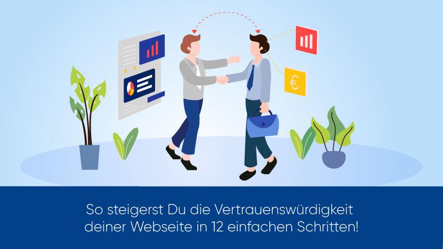 So steigerst Du die Vertrauenswürdigkeit Deiner Webseite in 12 einfachen Schritten!